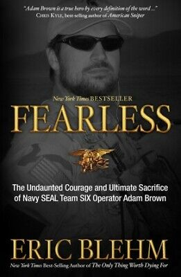 Fearless: The Undaunted Courage and Ultimate Sacrifice of Navy SEAL Team .. NEW