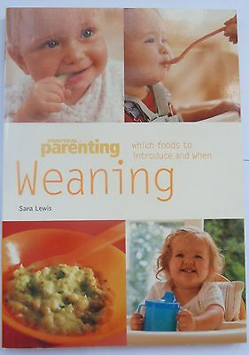 Weaning: Which Foods to Introduce and When by Sara Lewis, Practical Parenting