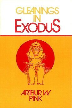 Gleanings in Exodus (Gleanings Series Arthur Pink) .. NEW
