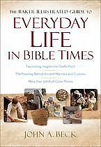 The Baker Illustrated Guide to Everyday Life in Bible Times .. NEW