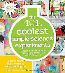 The 101 Coolest Simple Science Experiments: Awesome Things To Do With Yo .. NEW