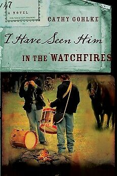 I Have Seen Him in the Watchfires (Civil War Series #2) .. NEW