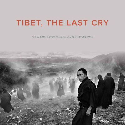 Tibet, the Last Cry by Eric Meyer 9789881613950 (Paperback, 2014)