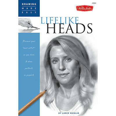 Lifelike Heads : Drawing Made Easy : Learn to Draw Portraits in Graphite : Book