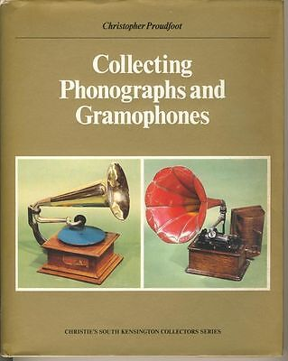 Collecting Phonographs and Gramophones Proudfoot