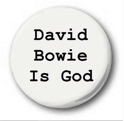 """David Bowie is God - 25mm 1"""" Button Badge - Ziggy Stardust Life on Mars Ashes"""
