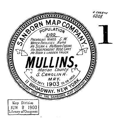 Mullins, South Carolina~Sanborn Map© mapped in 1903 ~4 maps on a CD