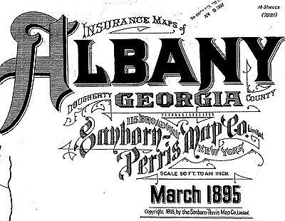 Albany, Georgia~ Sanborn Map© sheets  on a CD~made 1890 to 1911~with 129 maps