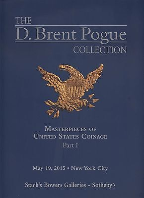 Stack's Bowers Galleries - D.Brent Pogue Collection - Part I - Auction Catalog