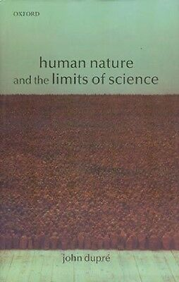 Human Nature and the Limits of Science by John Dupre (2002, Hardcover), New!