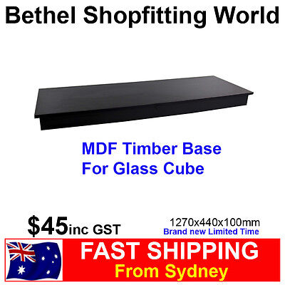 MDF Timber Base 1270mm For Glass Cube Unit ON CLEARANCE!!!!