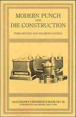 Modern Punch and Die Construction - Machinery's Reference Book (1910) - reprint