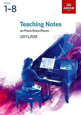 ABRSM Teaching Notes On Piano Exam Pieces 2017 - 2018 (Grades 1–8)