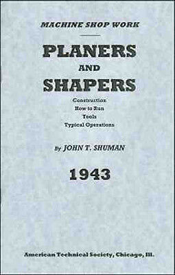 1943 How to Run Planers and Shapers - Tools, Typical Operations - reprint