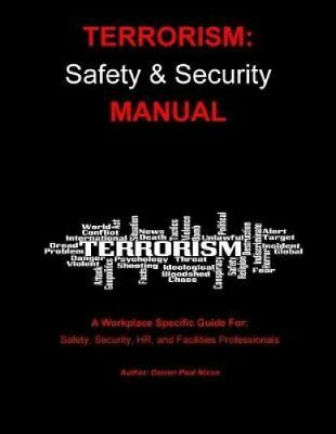 Terrorism Safety and Security Manual: Step-By-Step Guide for Ma... 9781545343982