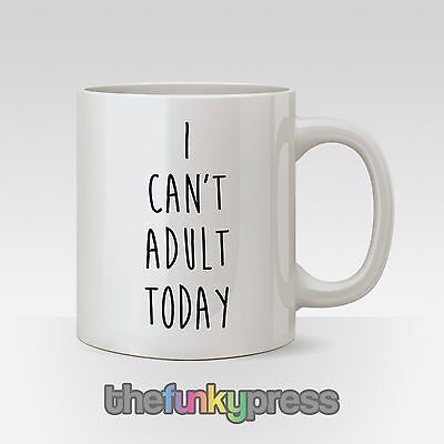 I Can't Adult Today Mug Tea Coffee Cup Funny Slogan Gift Present Parent Teacher
