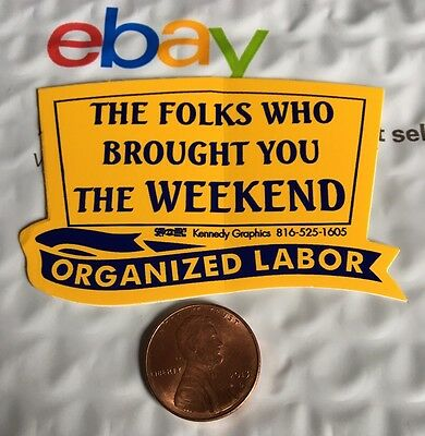 The Folks Who Brought You Weekend Organized Labor Hard Hat Sticker Decal Union