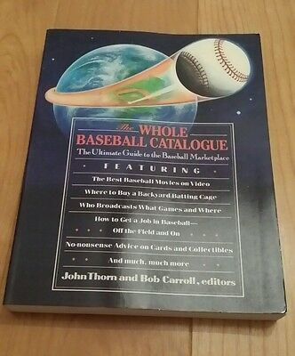 The Whole Baseball Catalogue the ultimate guide to the baseball marketplace