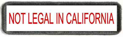 """Not Legal In California. Tactical Morale Patch. 1"""" x 4"""" Hook and Loop"""