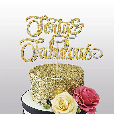 FORTY AND FABULOUS GLITTER CAKE TOPPER BIRTHDAY PARTY 40th birthday GOLD