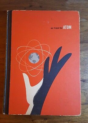 The Walt Disney Story of the our friend the Atom, Heinz Haber,(1956), 1st ed. HB