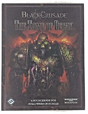 Black Crusade The Tome of Decay Warhammer Sourcebook For Followers of Nurgle