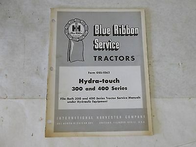 International Harvester Hydra-touchService Manual for 300 and 400 Series Tractor