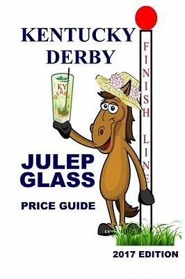 NEW Kentucky Derby Julep Glass Price Guide by Race Publishing