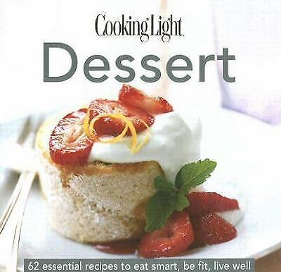 The Cooking Light Dessert Cookbook-62 Essential Recipes, 2006 Like New Hardcover