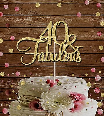 GOLD GLITTER ' 40 AND FABULOUS'  CAKE TOPPER BIRTHDAY PARTY 50th birthday