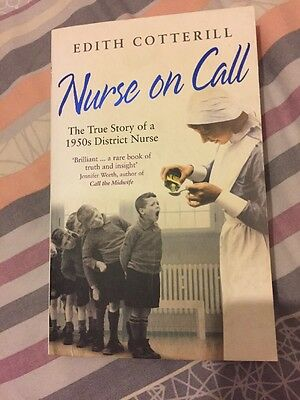 Nurse on Call: The True Story of a 1950s District Nurse by Edith Cotterill (Pap…