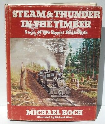 Steam and Thunder in the Timber: Saga of the Forest Railroads - Hardback