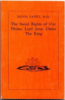 The Social Rights of our Divine Lord Jesus Christ the King by Denis Fahey (1990)
