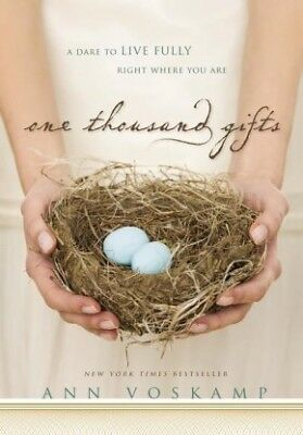 One Thousand Gifts: HB A Dare to Live Fully Right Where You Are .. NEW