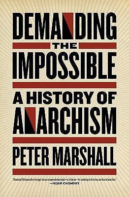 Demanding the Impossible: A History of Anarchism by Peter Marshall - Paperback
