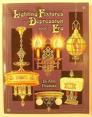 Lighting Fixtures of the Depression Era. Book 1 by Jo Ann Thomas (2001)