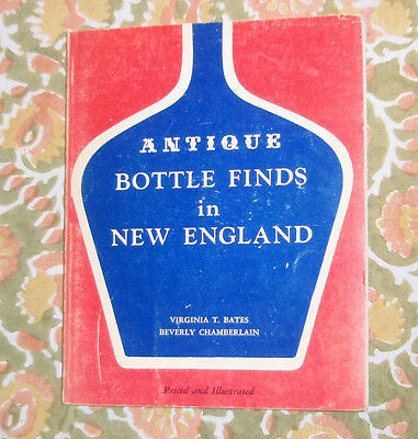 1968 SC book ANTIQUE BOTTLE FINDS in NEW ENGLAND 82 pages Bates Chamberlain old