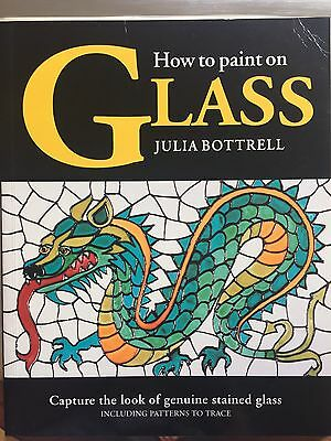 How To Paint On Glass By Julia Bottrell Paperback Book
