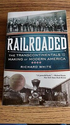 Railroaded : The Transcontinentals and the Making of Modern America by...