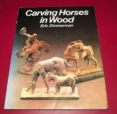CARVING HORSES IN WOOD Eric Zimmerman Woodworking Carpentry Art 1983 Paperback