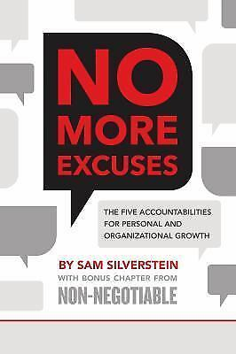 No More Excuses : The Five Accountabilities for Personal and Organizational Gro…