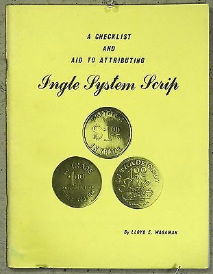 INGLE SYSTEM SCRIP Tokens Book Wagaman EXCELLENT USED Ind-Kt-Ohio Token&MedalSoc