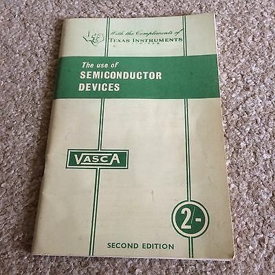 THE USE OF SEMICONDUCTOR DEVICES, VASCA, 2nd edition 1961, Texas Instruments Ltd