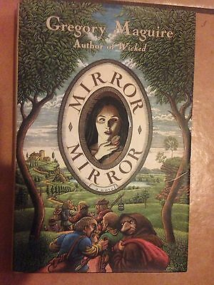 Mirror Mirror. Gregory Maguire's version of Snow White! Hardback 1st edition