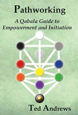 Pathworking and the Tree of Life: A Qabala Guide to Empowerment & Initiation by