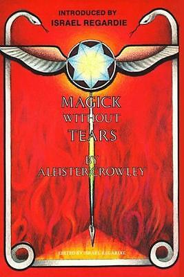 CROWLEY Magick without Tears (1986) ISRAEL REGARDIE EXCELLENT RARE (OFFERS READ)