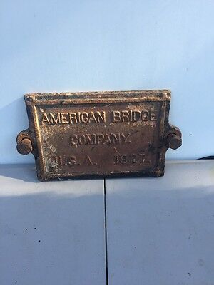 1927 ORIGINAL CAST IRON AMERICAN BRIDGE COMPANY  BUILDING SIGN RARE Plaque