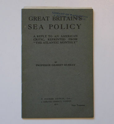 Great Britains Sea Policy by Professor Gilbert Murray 1917 Pamphlet WWI Era