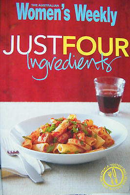 Just Four Ingredients Women's Weekly Cookbook Softcover