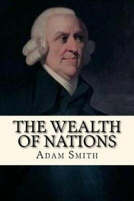 The Wealth of Nations by Adam Smith 9781546958154 (Paperback, 2017)